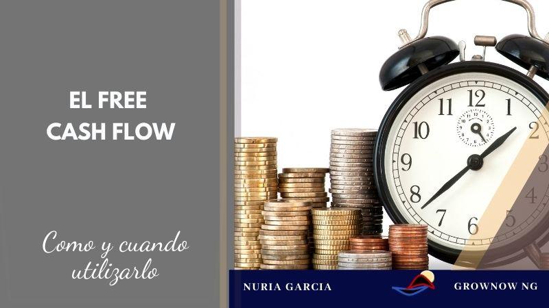 El Free Cash Flow: cuando y para que utilizarlo.